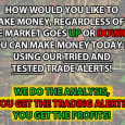 How would you like to make money, REGARDLESS of if the market goes UP or DOWN … YOU CAN make money TODAY by using our tried and TESTED trade alerts! […]